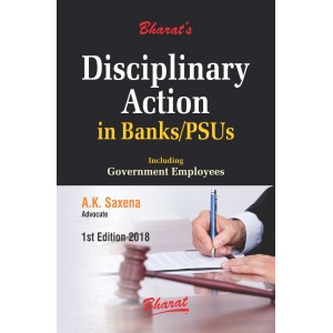 Bharat's Disciplinary Action in Banks/PSUs including Government Employees by A. K. Saxena